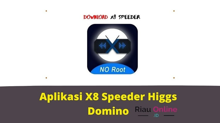 Download Aplikasi X8 Speeder Higgs Domino