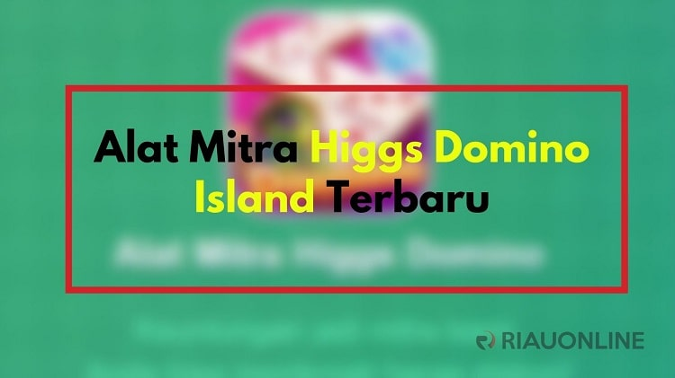 Keuntungan Menjadi Alat Mitra Higgs Domino