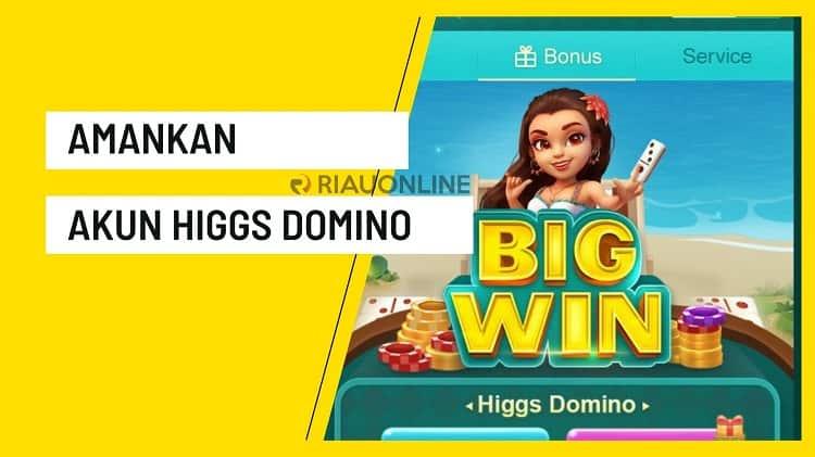 Cara Amankan Akun Higgs Domino