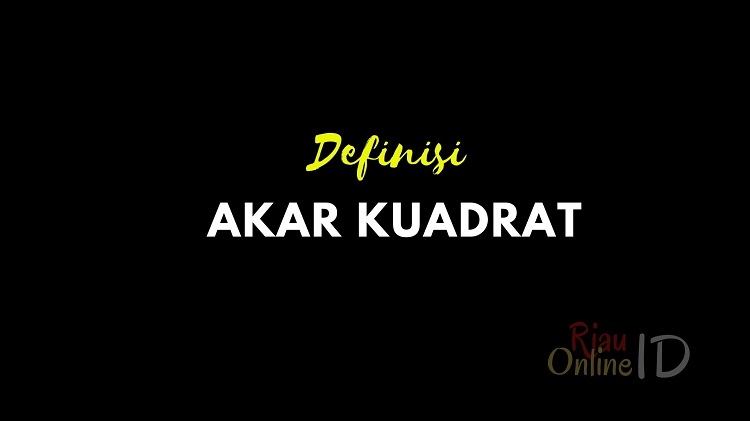 Definisi Akar Kuadrat