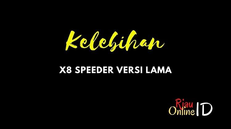 Kelebihan dari Aplikasi X8 Speeder Versi Lama
